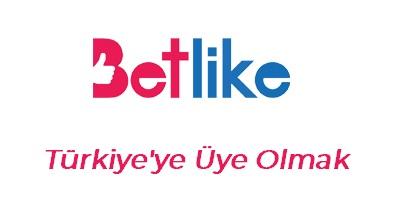 Betlike Türkiye'ye Üye Olmak